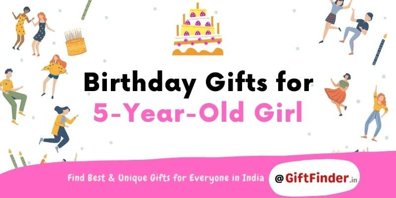 birthday gifts for 5 year old girl