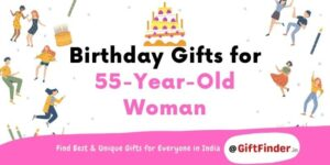 birthday gifts for 55 year old woman