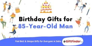 birthday gifts for 85 year old man