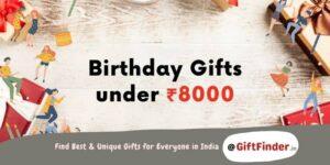 birthday gifts under ₹8000
