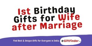 1st Birthday Gifts for Wife after Marriage