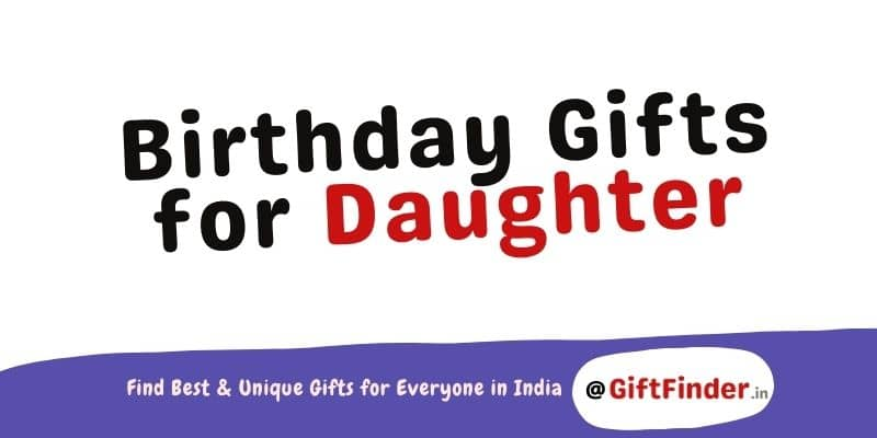 Birthday Gifts For Daughter