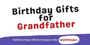 Birthday Gifts For Grandfather
