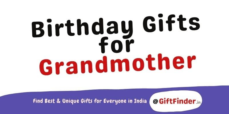 Birthday Gifts For Grandmother