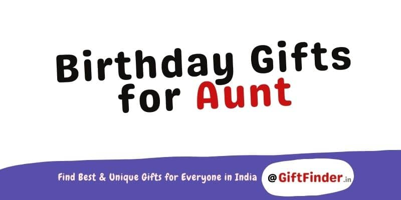Birthday Gifts for Aunt