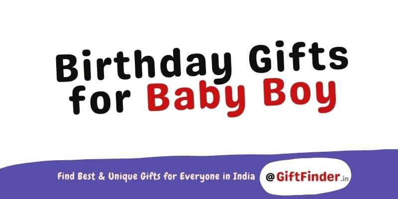 Birthday Gifts for Baby Boy