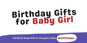 Birthday Gifts for Baby Girl