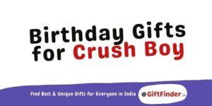 Birthday Gifts for Crush Boy