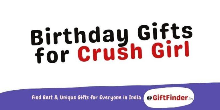 Birthday Gifts for Crush Girl