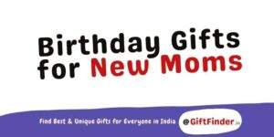 Birthday Gifts for New Moms