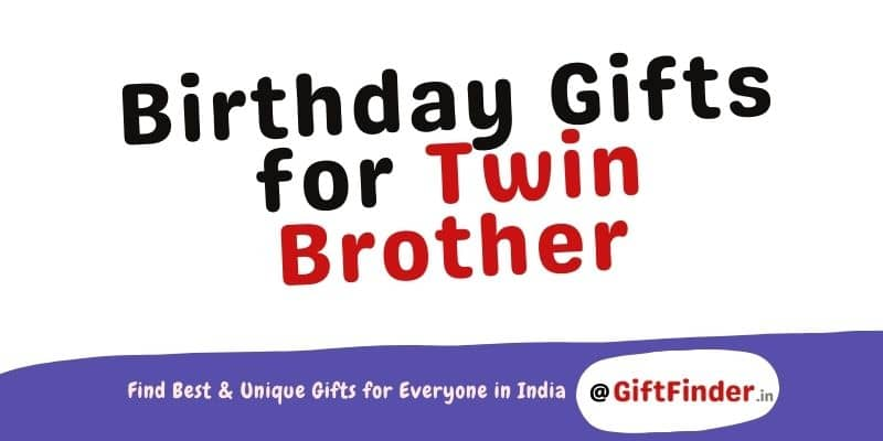 Birthday Gifts for Twin Brother