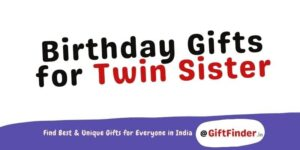Birthday Gifts for Twin Sister