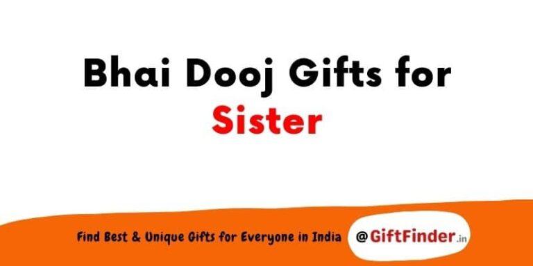 bhai dooj gifts for sister