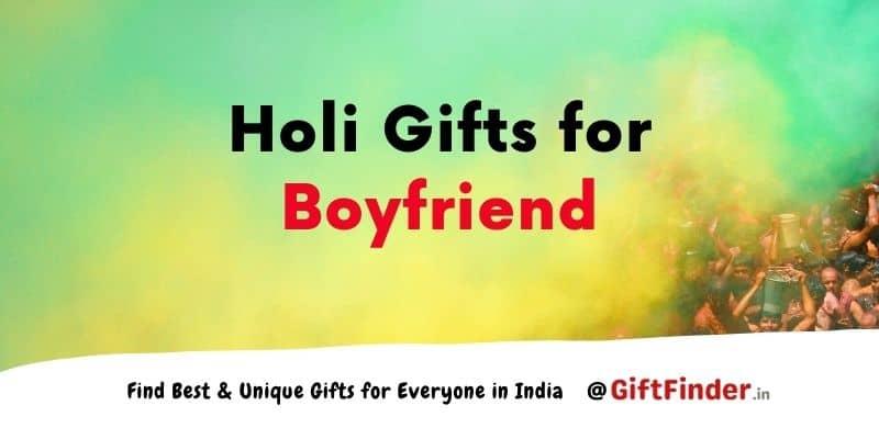 holi gifts for boyfriend