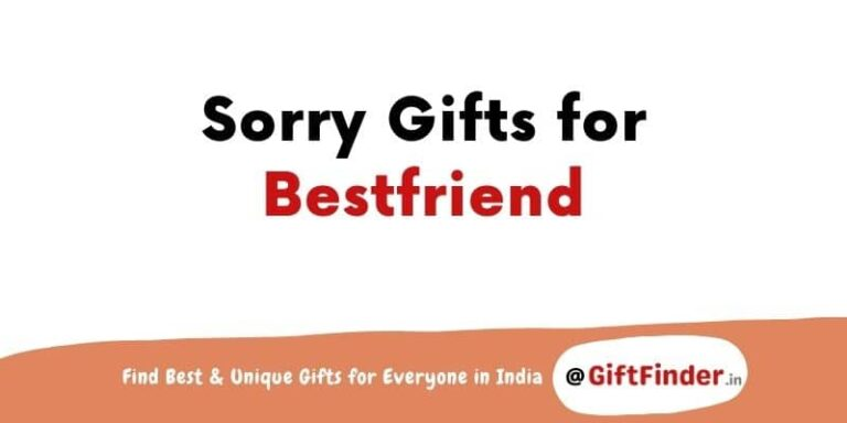 sorry gifts for bestfriend