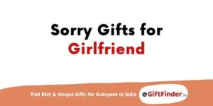 sorry gifts for girlfriend