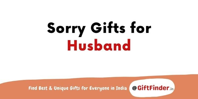sorry gifts for husband