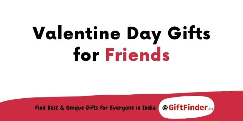 valentine day gifts for friends