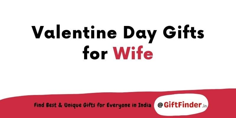valentine day gifts for wife