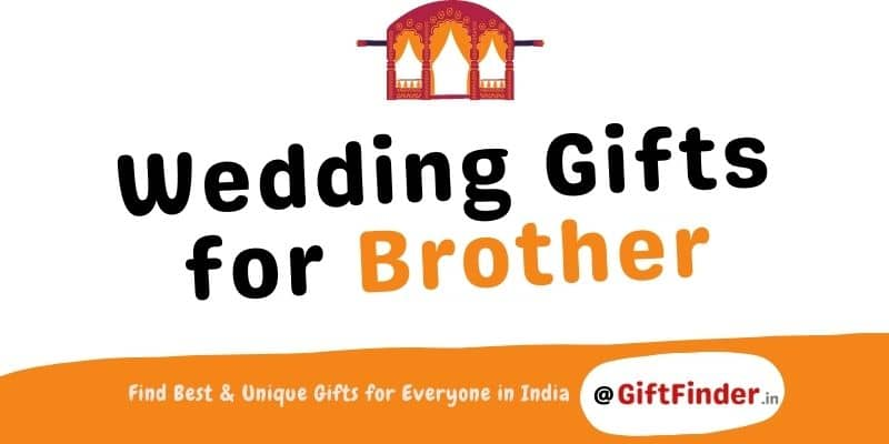 wedding gifts for brother