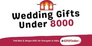 wedding gifts under 8000